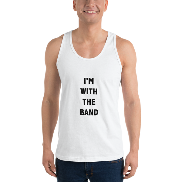 I'm With The Band - Unisex Tank Top - Made in USA - White