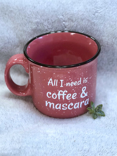 All I Need Is Coffee and Mascara Ceramic Campfire Style Speckled Coffee Mug - Nastiya