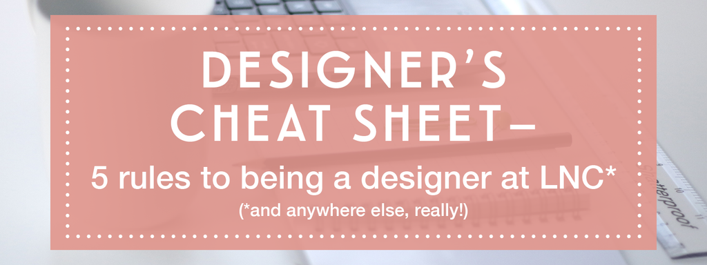 Designers Cheat Sheet