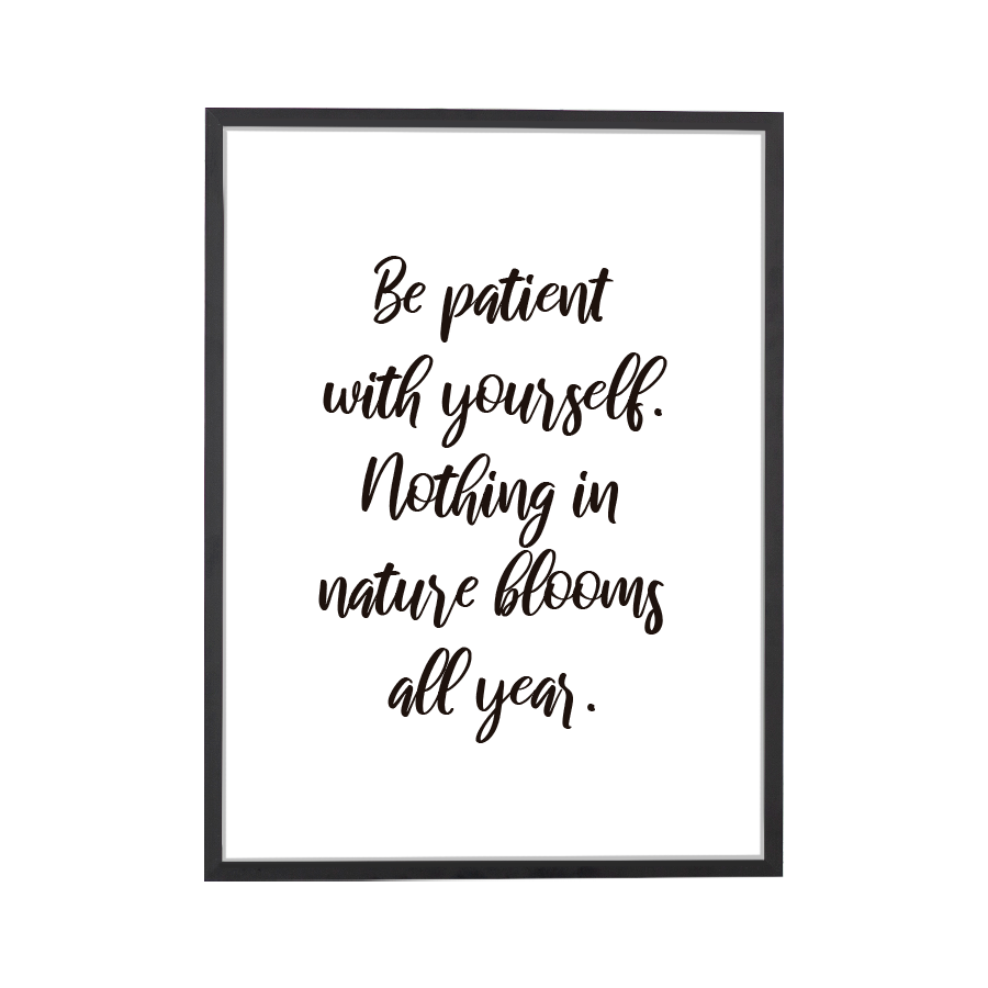 Quote Be Patient Art Print