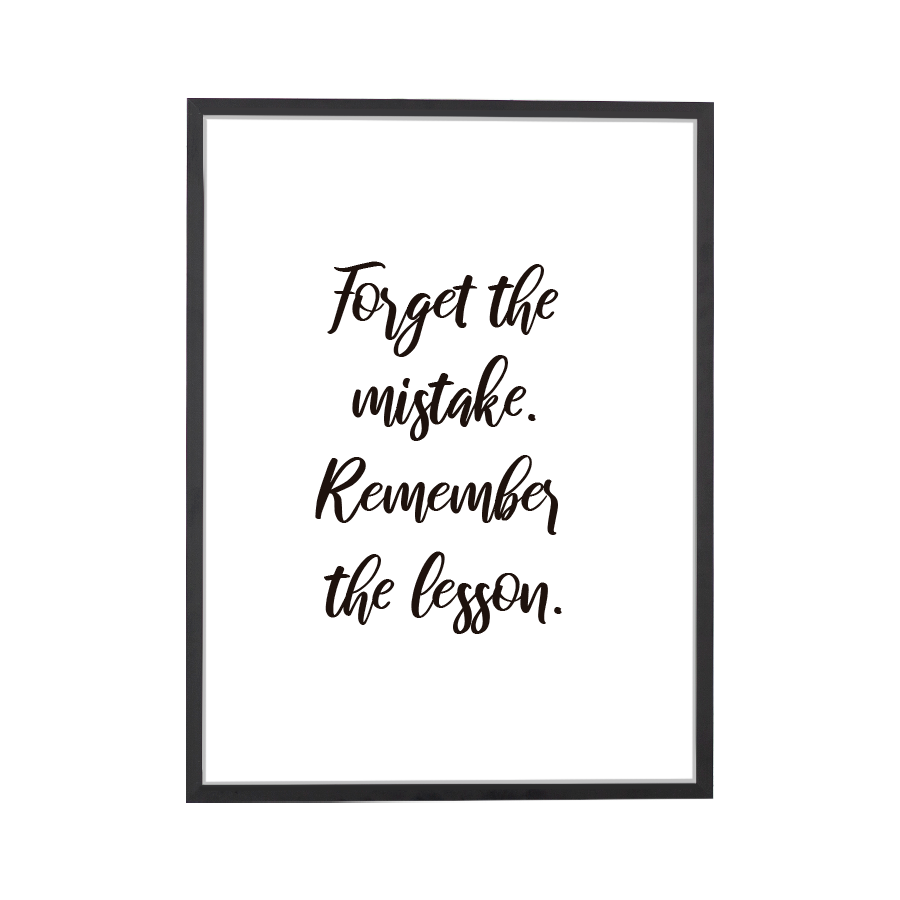 Quote Forget the Mistake Art Print