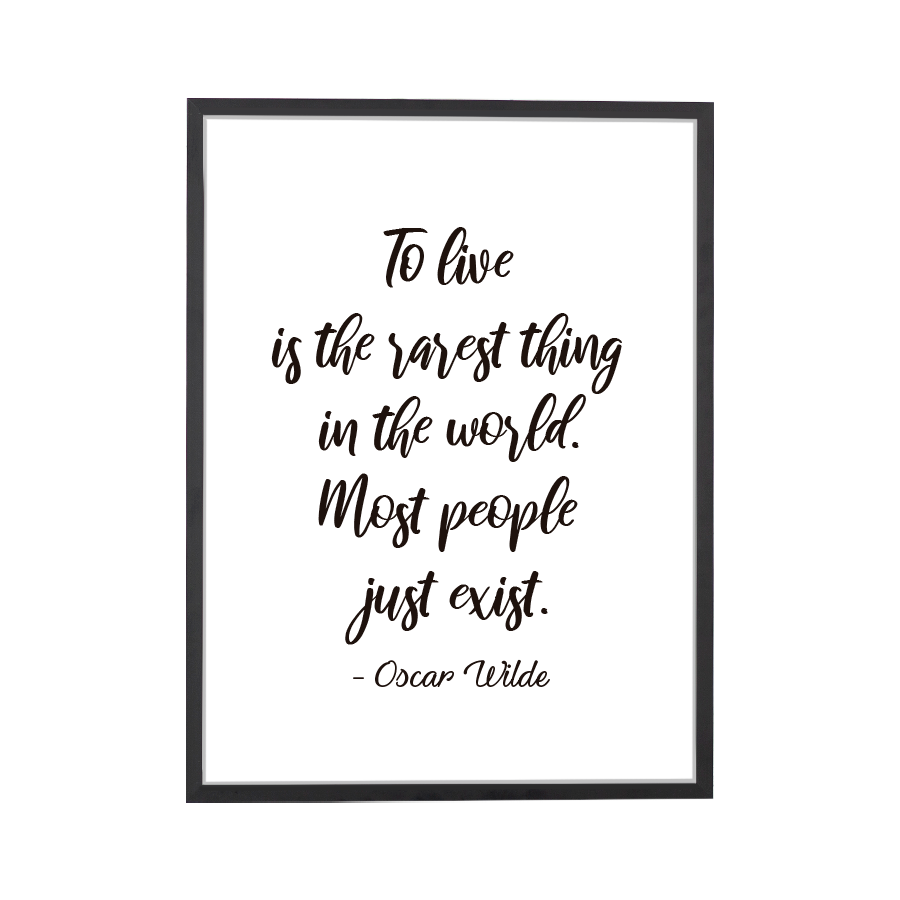 Quote To Live is Rare Art Print