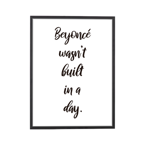 Quote Beyonce In A Day Art Print