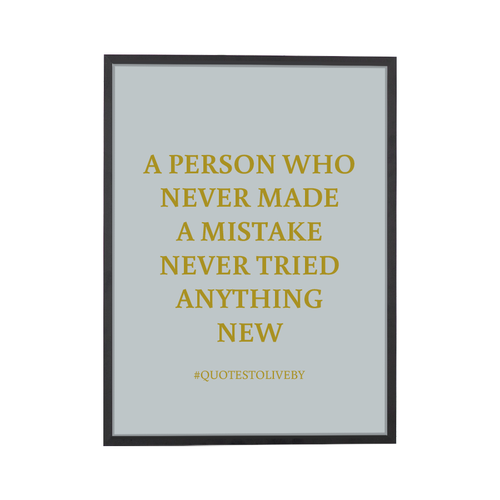 Quote Made a Mistake Art Print