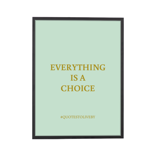 Quote Choice Art Print