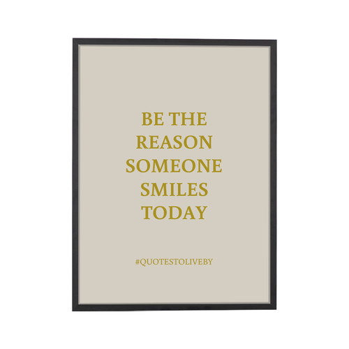 Quote Reason Someone Smiles Art Print