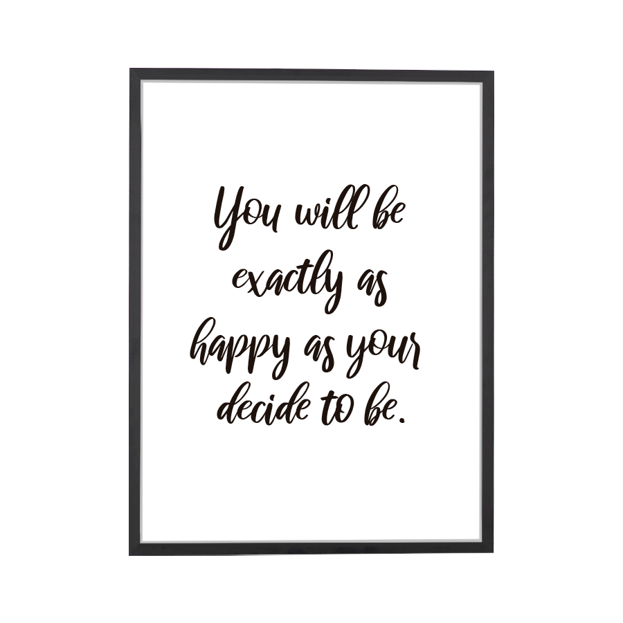 Quote Choose to be Happy Art Print