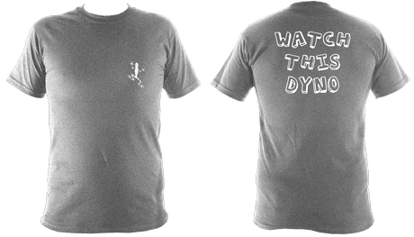 Watch this Dyno t-shirt