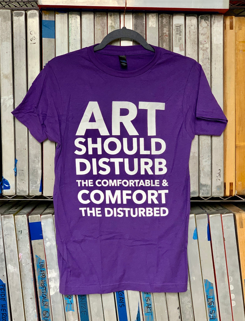 ART SHOULD DISTURB TEE