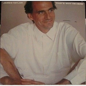 JAMES TAYLOR--That's Why I'm Here - Portofino Records