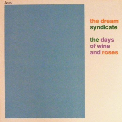 THE DREAM SYNDICATE--THE DAYS OF WINE AND ROSES