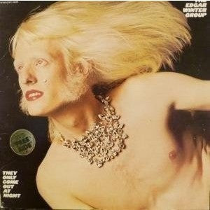 EDGAR WINTER GROUP--THEY ONLY COME OUT AT NIGHT LP - Portofino Records