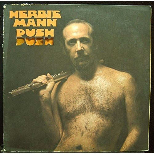 HERBIE MANN--Push Push - Portofino Records