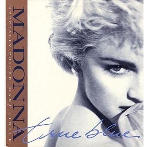 MADONNA--True Blue - Portofino Records