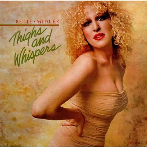 BETTE MIDLER--Thighs and Whispers - Portofino Records
