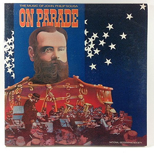 The Music of John Philip Sousa On Parade