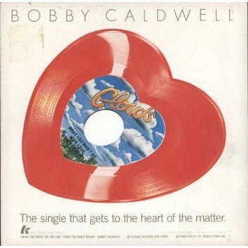 "BOBBY CALDWELL--What You Won't Do For Love-7"" HEART SHAPE - Portofino Records"