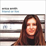 ERICA SMITH--Friend or Foe CD--NEW!!! - Portofino Records