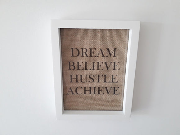 Dream Believe Hustle Achieve Print. - One Seven Studio & Design