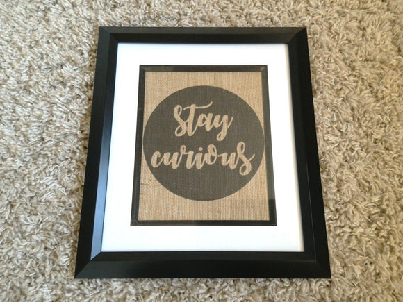 Stay Curious Print - One Seven Studio & Design