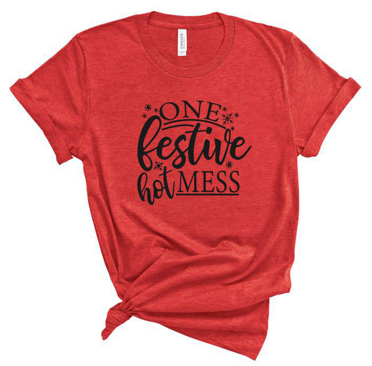 One Festive Hot Mess Graphic Tee