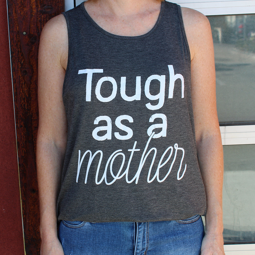 Tough As A Mother Graphic Tee
