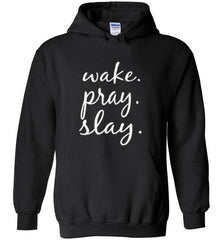 Wake. Pray. Slay. Heavy Blend Gildan Hoodie (Black) | YahWeh