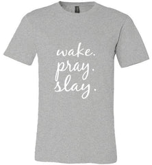 Wake. Pray. Slay.- Canvas Unisex Tshirt (Athletic Heather) on YahWeh
