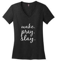 Wake. Pray. Slay. Cotton Jersey V-Neck Tshirt (Black) | YahWeh