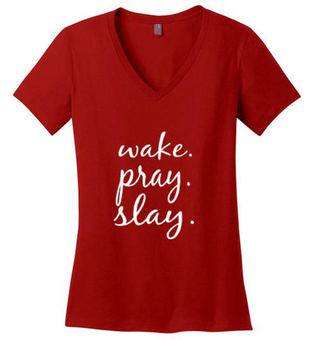 Wake. Pray. Slay. Cotton Jersey V-Neck Tshirt (Red) | YahWeh