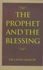 The Prophet And The Blessing by Dr. Chris Okafor | Book on YahWeh