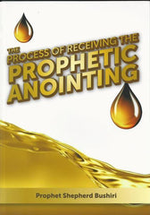 The Process of Receiving the Prophetic Anointing by Prophet Shepherd Bushiri