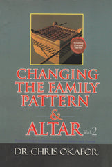 Changing the Family Pattern & Altar (Vol 2)