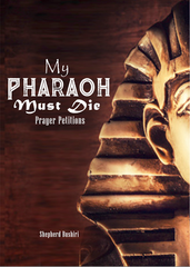 Bushiri: My Pharaoh Must Die