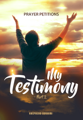 Prayer Petition: My Testimony (Pt.2)