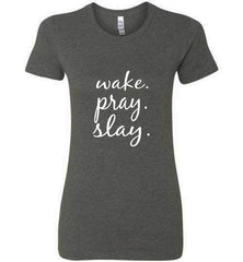 Wake. Pray. Slay. Short Sleeve Modern Fit Bella Crew Neck TEE (Dark Grey Heather) | YahWeh