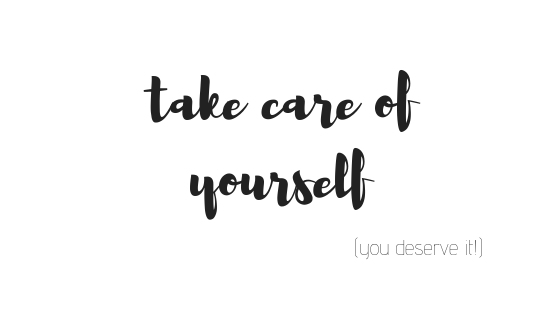 take care of yourself (you deserve it) quote self-love