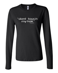 "Long Sleeve ""don't touch my hair"" T-Shirt - Noisy Knits T-shirt Company"