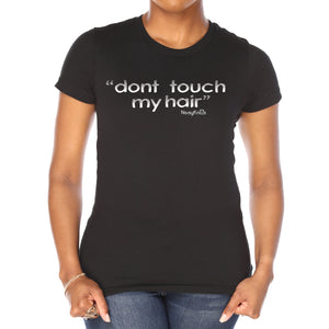 """don't touch my hair"" T-Shirt - Noisy Knits T-shirt Company"
