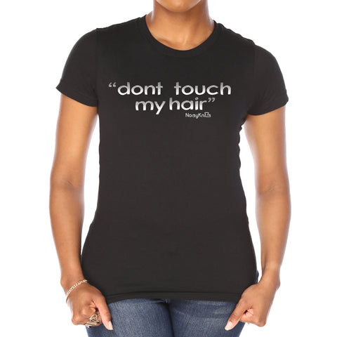"Women's black cotton t-shirt with white letters saying ""don't touch my hair"" - Noisy Knits T-Shirt Company"