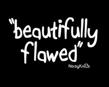"""beautifully flawed"" T-Shirt - Noisy Knits T-shirt Company"