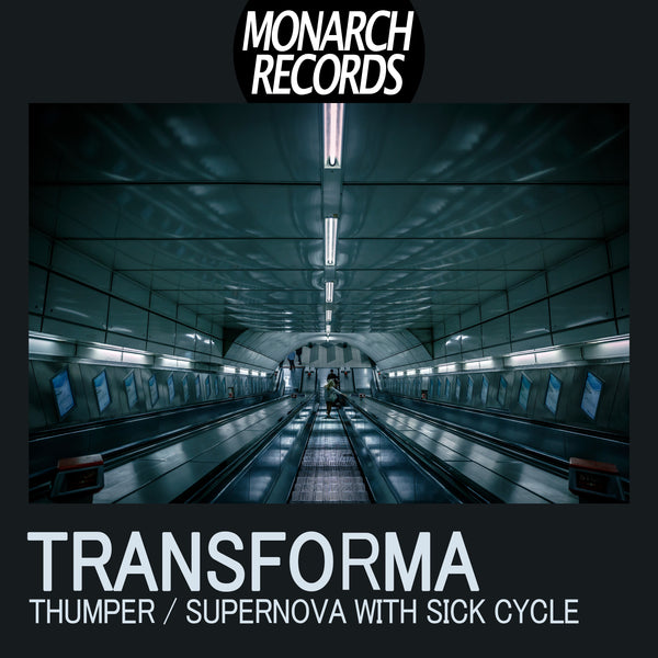 MONARCHR011-B - Transforma & Sick Cycle - Supernova