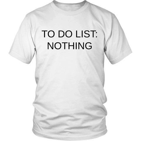 To Do List - Unisex Shirt