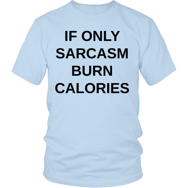 If Only Sarcasm -  Shirt