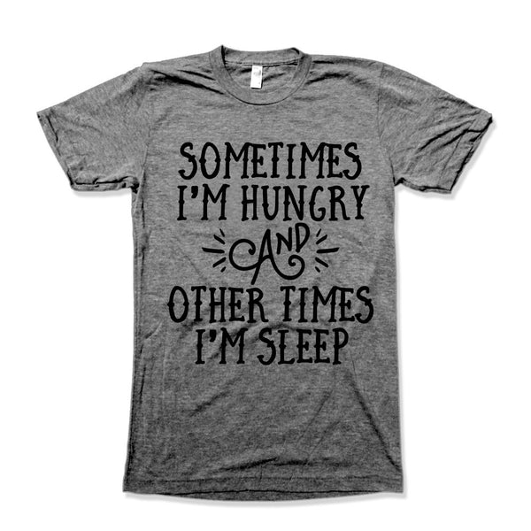 Sometimes I'm Hungry and Other Times I'm Sleep