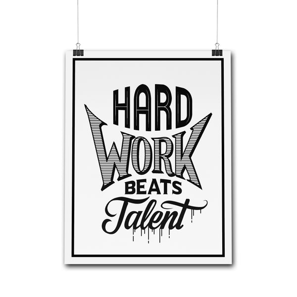 Posters - Hard Work Beats Talent | Poster