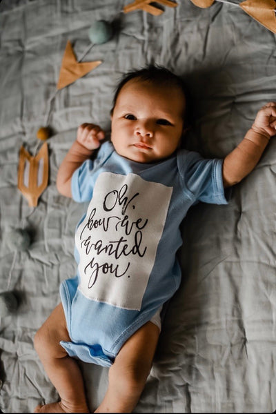 """Oh How We Wanted You"" Onesie"