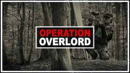 Operation: Overlord (2017 July 16-17)