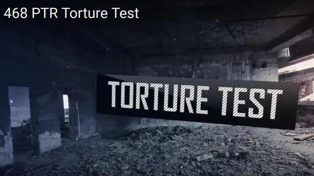 VIDEO:468 PTR Torture Test