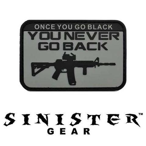 "Sinister Gear ""Once You Go Black"" PVC Patch - Black/Grey"